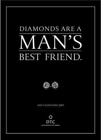 "DTC, campagna di San Valentino, ""Best friend"". Headline ""Diamond are a man's best friend"". CW Beatrice Furlotti, AD Pinky Mascetti, CD Bruno Bertelli."