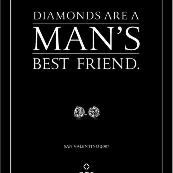 "DTC, campagna di San Valentino, ""Best friend"". Headline ""Diamond are a man's best friend"". CW Beatrice Furlotti, AD Pinky Mascetti, CD Bruno Bertelli."